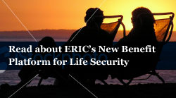 Read about ERIC's New Benefit Platform for Life Security